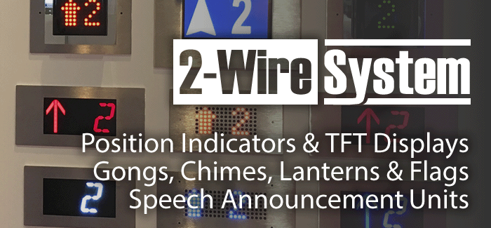 Lift 2 Wire Systems, FireFly, DragonFly, Gong, Indicators, DotMatrix, Segmented, Lift Controller Interfaces